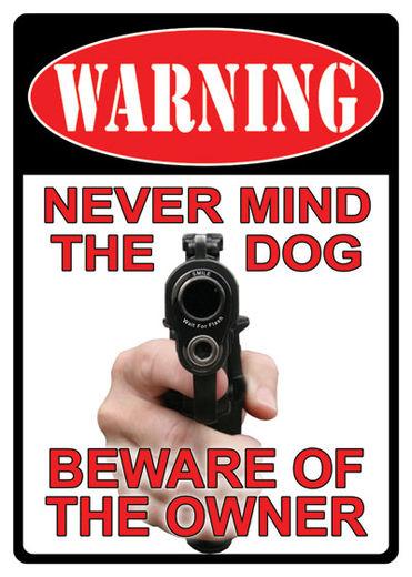 Large Tin Sign   Warning  Never Mind The Dog