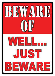 Large Tin Sign - Beware - Well Just Beware